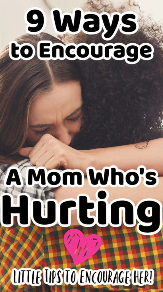 how to help a mom who is hurting