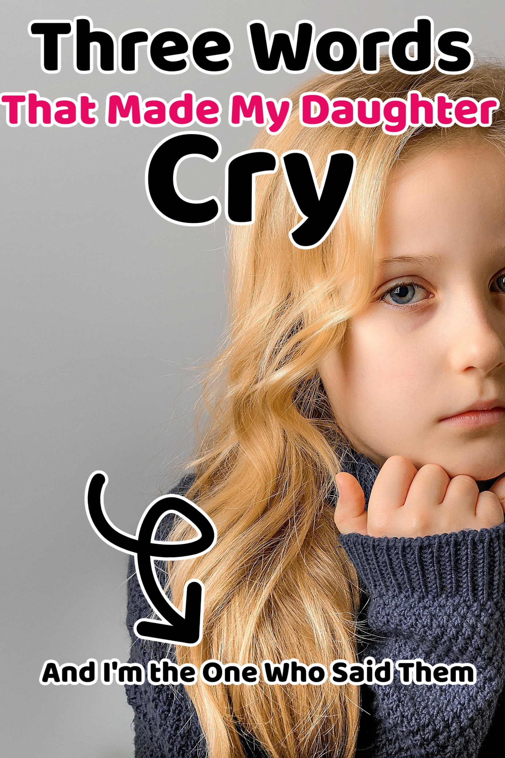 daughter sad because her mom said these three words