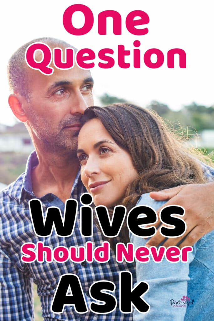question wives should never ask