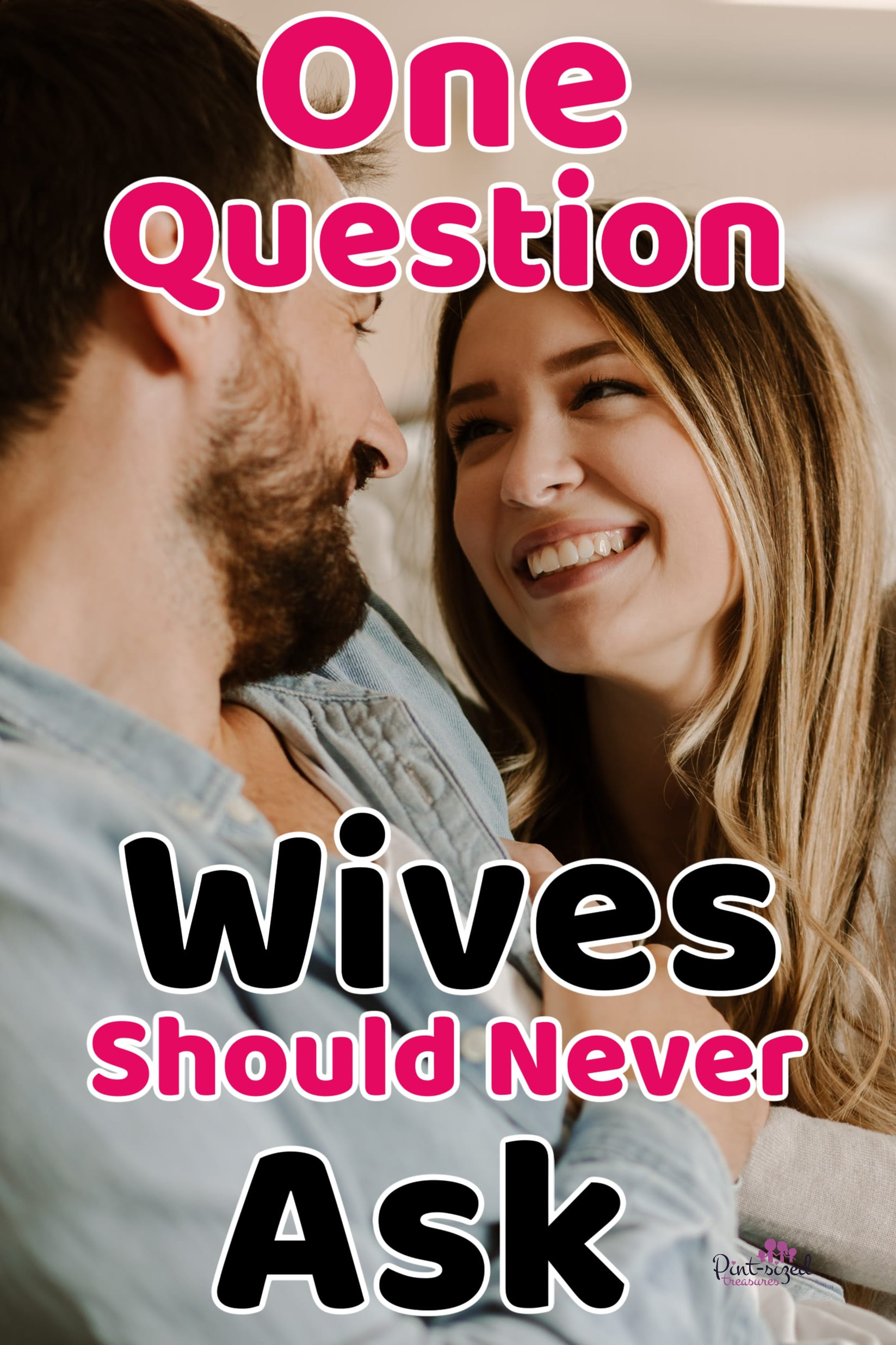 husband and wife talking about the question wives should never ask