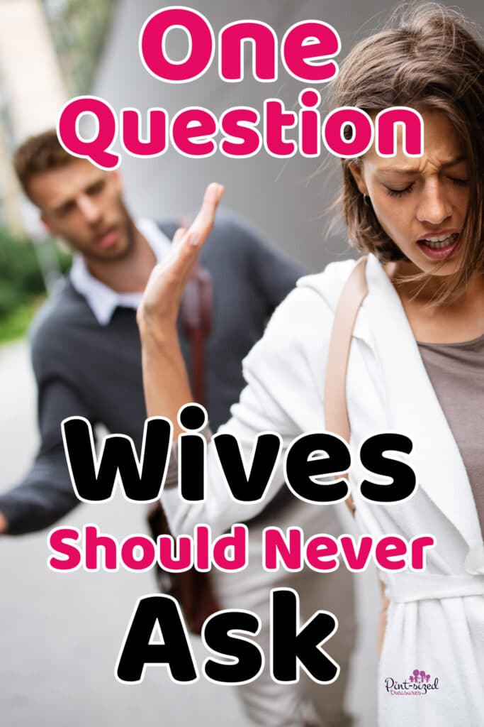 a wife refusing to ask a question in her marriage