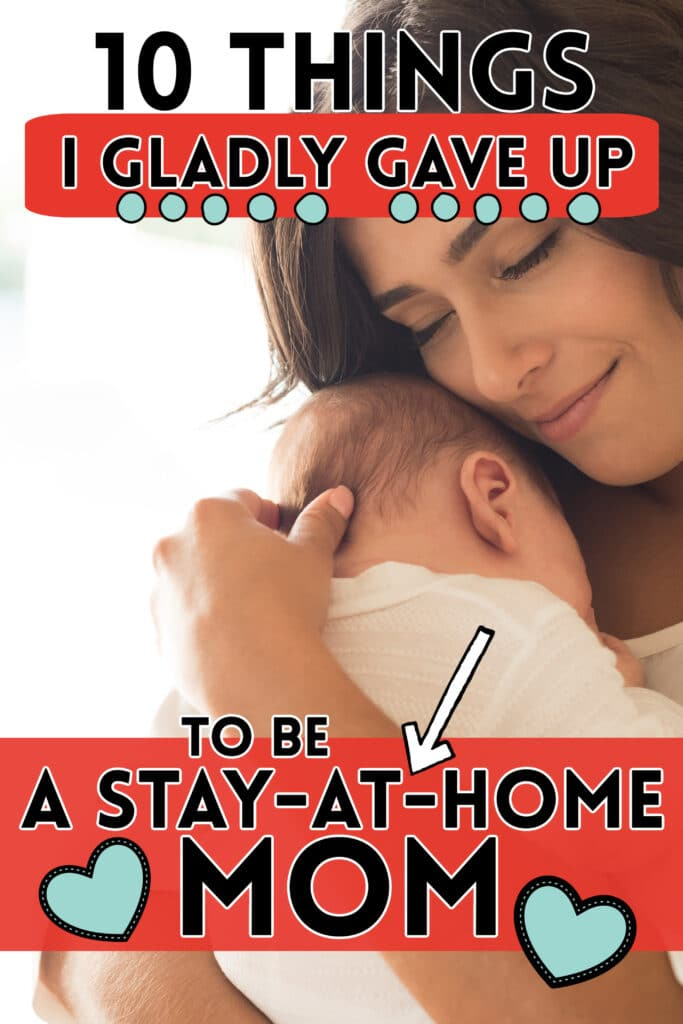 what I gave up to be a stay at home mom