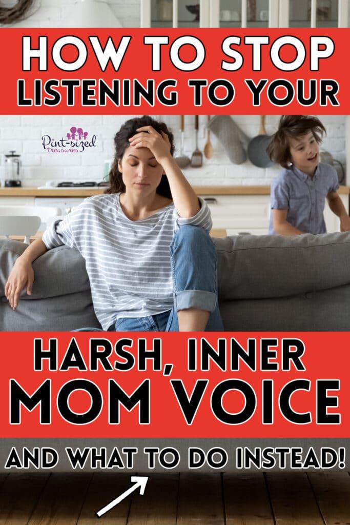 stop listening to harsh inner mom voice