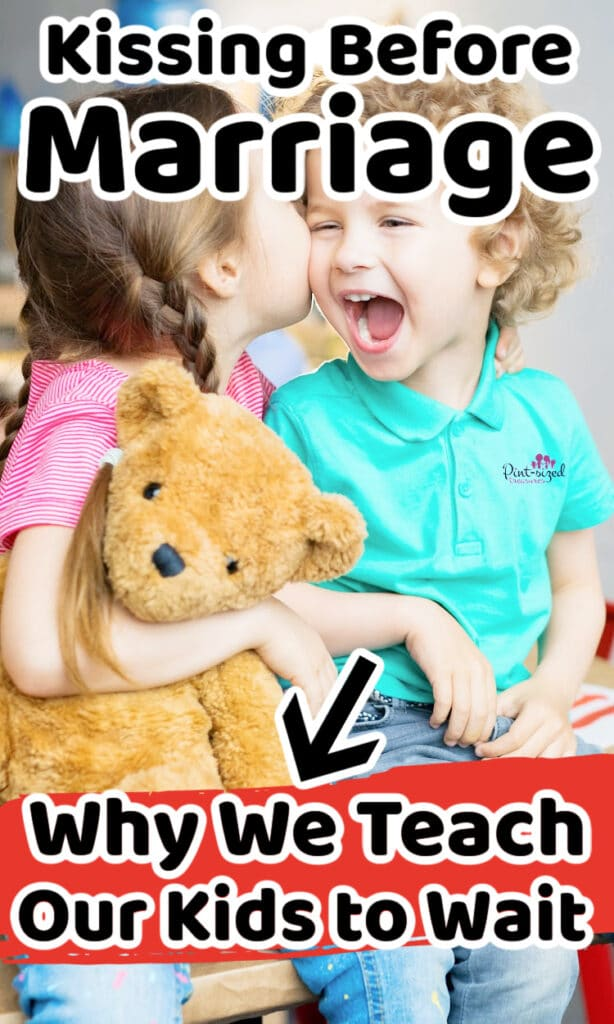 teaching kids no kissing before marriage